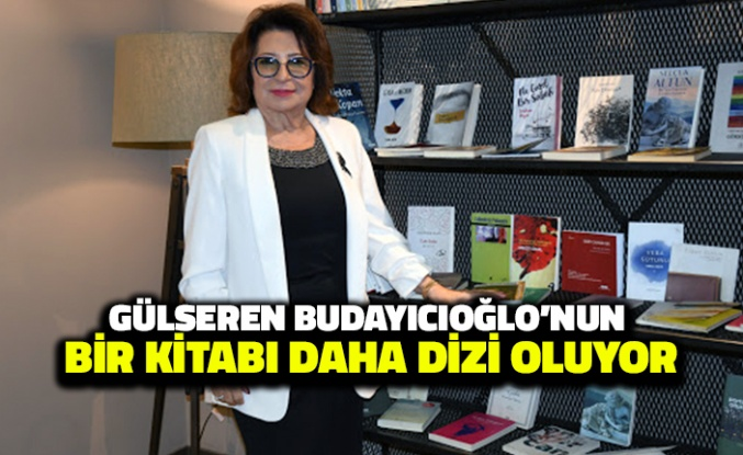 Gülseren Budayıcıoğlu'nun Bir Kitabı Daha Dizi Oluyor!