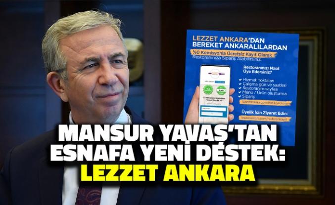 Mansur Yavaş'tan Esnafa Yeni Destek: Lezzet Ankara