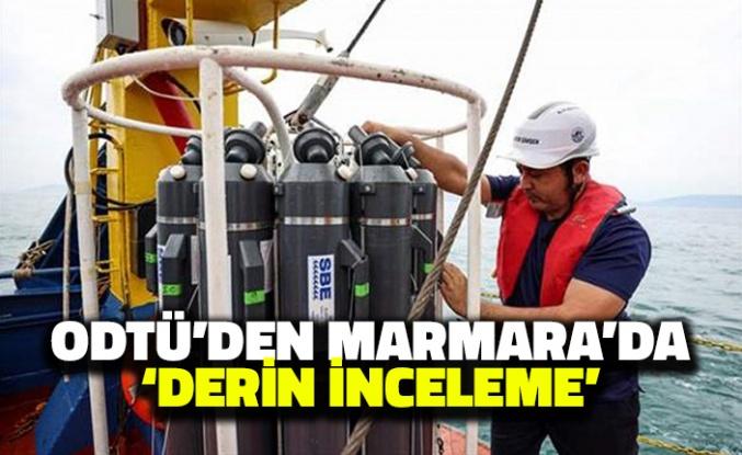 ODTÜ'den Marmara'da 'Derin İnceleme'