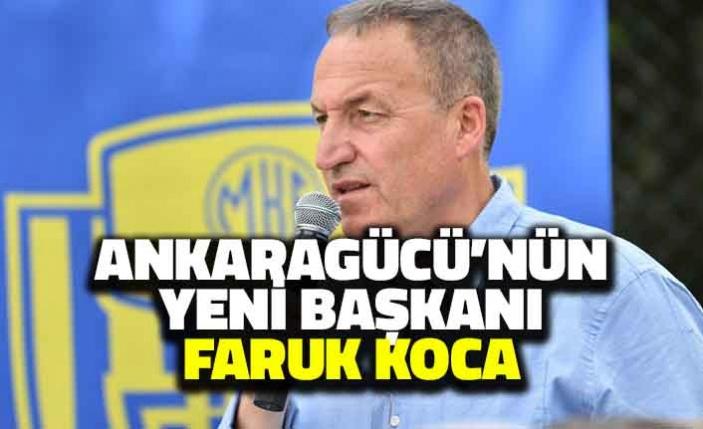 Ankaragücü'nün Yeni Başkanı Faruk Koca Seçildi