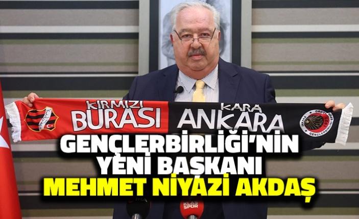 Gençlerbirliği'nin Yeni Başkanı Mehmet Niyazi Akdaş