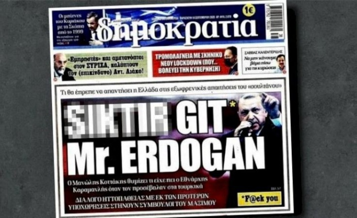 Yunan Gazetesinden Rezalet Manşet: Cumhurbaşkanı Erdoğan'a Küfür!