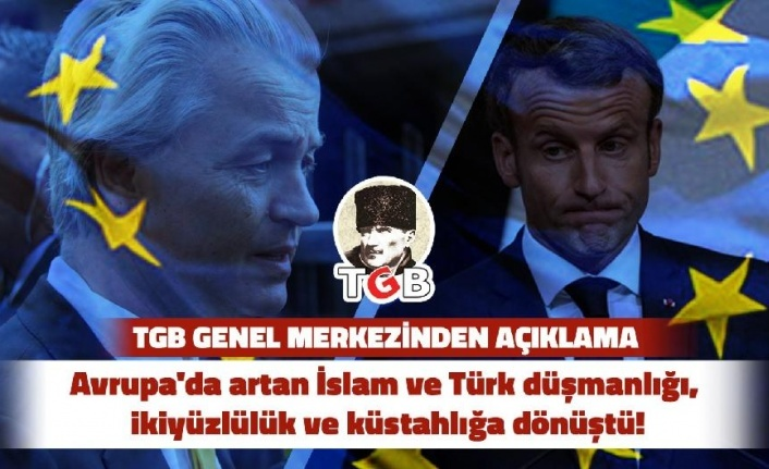 TGB: 'İslam Düşmanlığı Türkiye Düşmanlığının ve Emperyalist Zihniyetin Parçası'