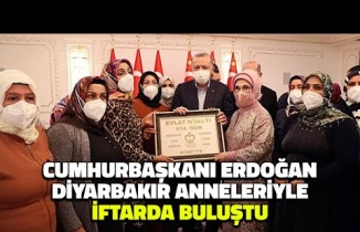Cumhurbaşkanı Erdoğan Diyarbakır Anneleriyle İftarda Buluştu