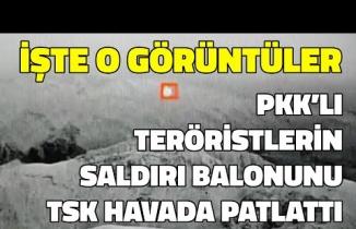 PKK'lı Teröristlerin Saldırı Balonunu TSK Havada Patlattı: İşte O Görüntüler..